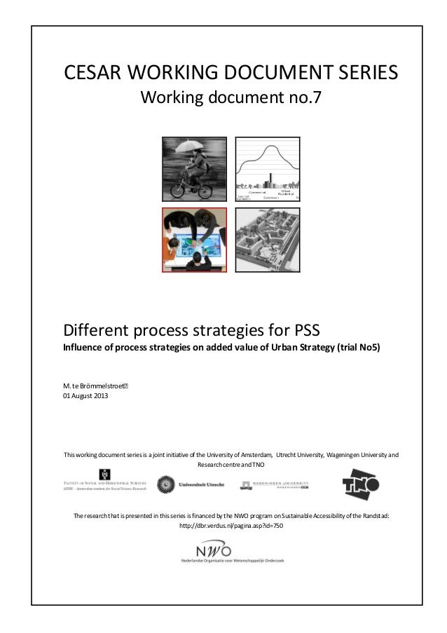CESAR WORKING DOCUMENT SERIES Working document no.7 Different process strategies for PSS Influence of process strategies o...