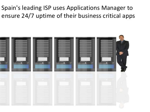 Spain's leading ISP uses Applications Manager to ensure 24/7 uptime of their business critical apps