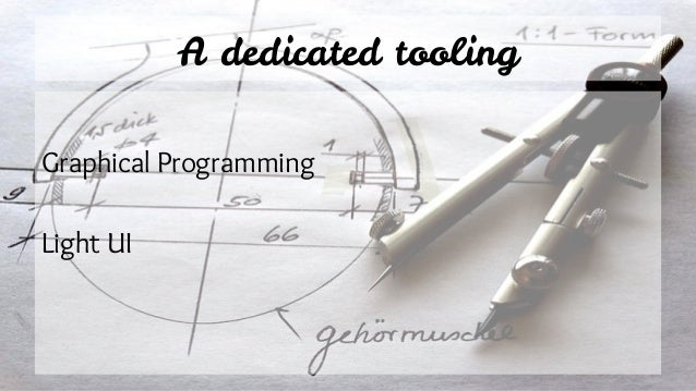 A dedicated tooling Graphical Programming Light UI