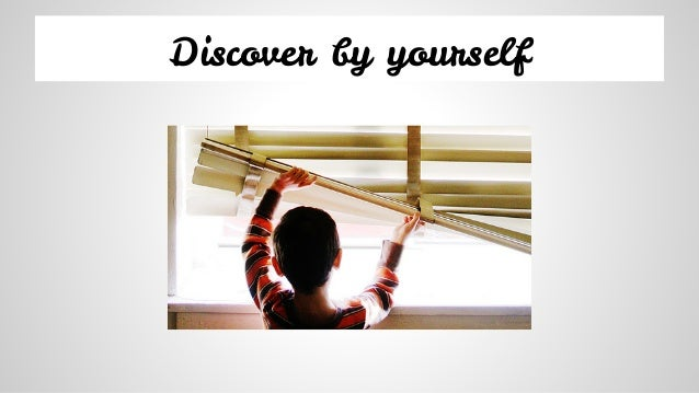 Discover by yourself