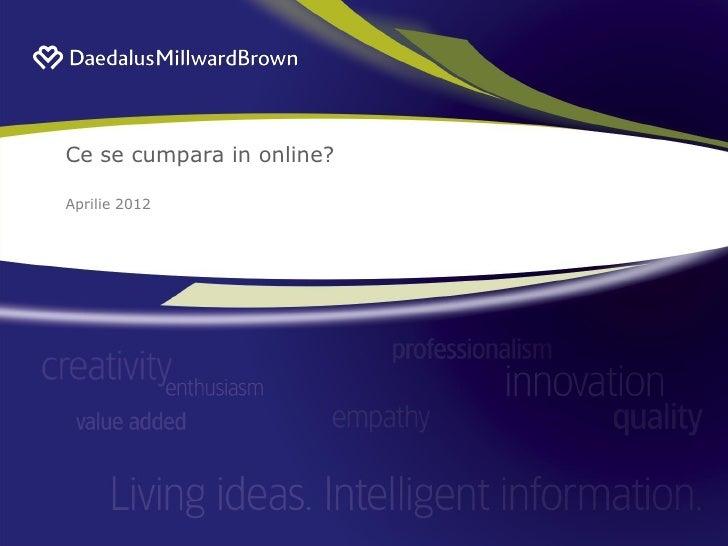 Ce se cumpara in online?Aprilie 2012