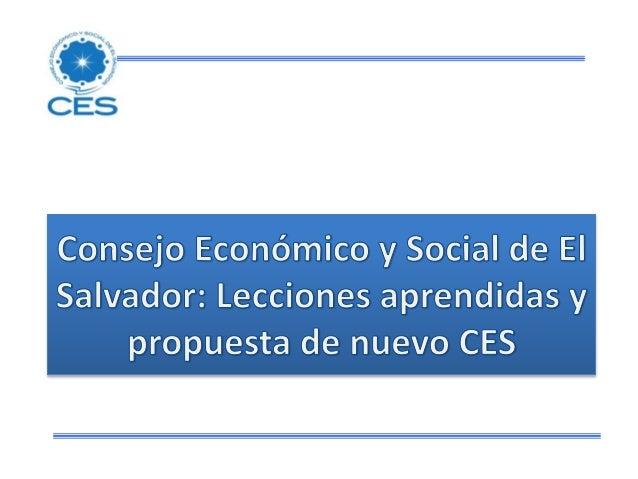 CES ACTUAL Creado en 2009 por Decreto Ejecutivo  No vinculante Amplia membresía: Social, sindical, empresarial y academia ...