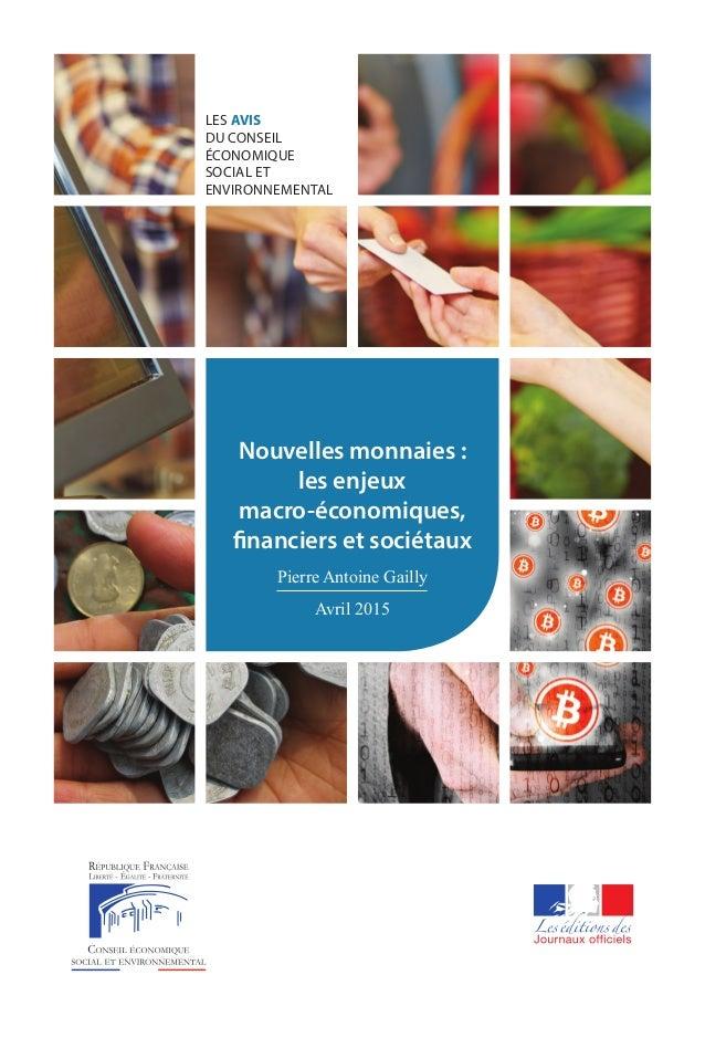 LES AVIS DU CONSEIL ÉCONOMIQUE SOCIAL ET ENVIRONNEMENTAL Nouvelles monnaies : les enjeux macro-économiques, financiers et ...