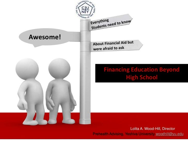 Awesome!                 Financing Education Beyond                         High School                                  L...