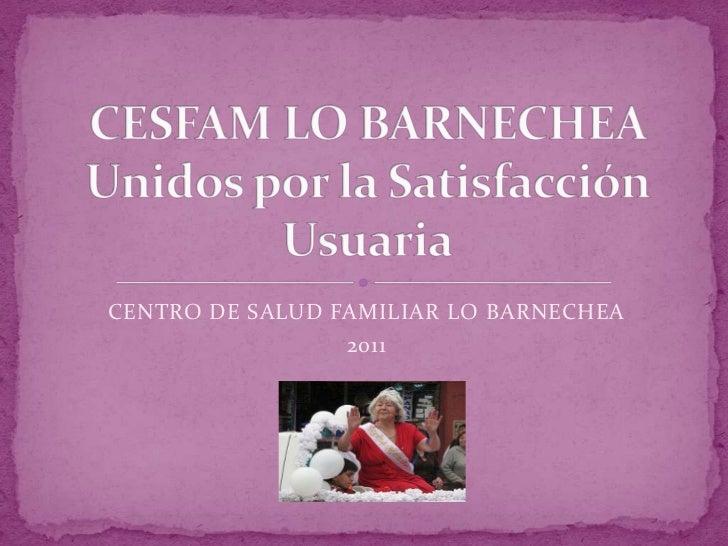 CENTRO DE SALUD FAMILIAR LO BARNECHEA                 2011