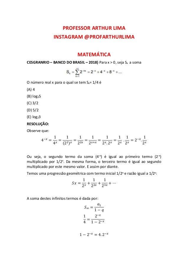PROFESSOR ARTHUR LIMA INSTAGRAM @PROFARTHURLIMA MATEMÁTICA CESGRANRIO – BANCO DO BRASIL – 2018) Para x > 0, seja Sx a soma...
