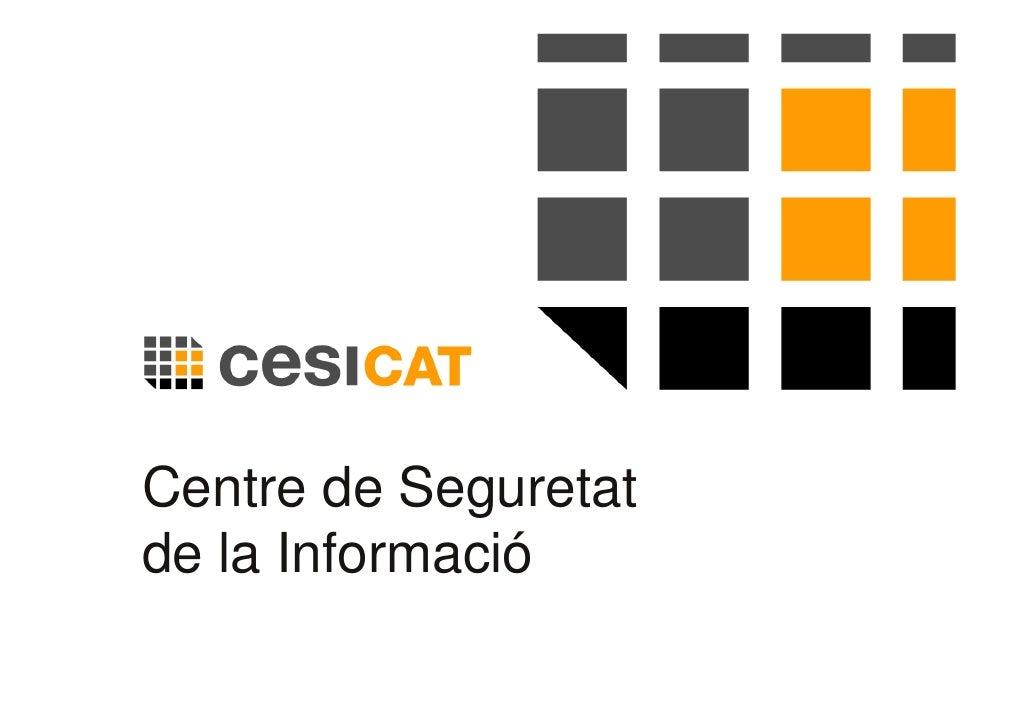 Centre de Seguretat     de la Informació 1     de Catalunya