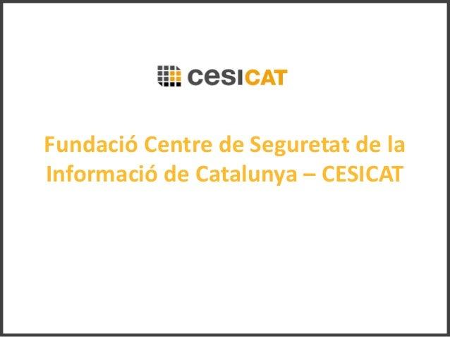 Fundació Centre de Seguretat de la Informació de Catalunya – CESICAT
