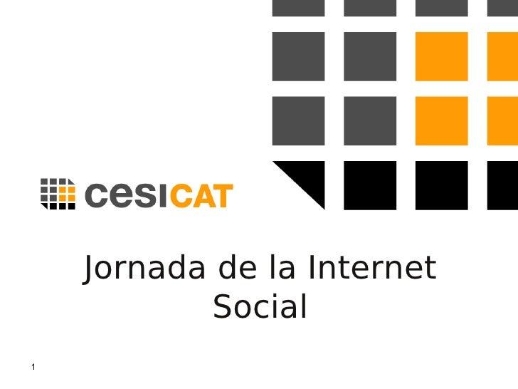 Jornada de la Internet Social (i segura) Centre de Seguretat de la Informació de Catalunya