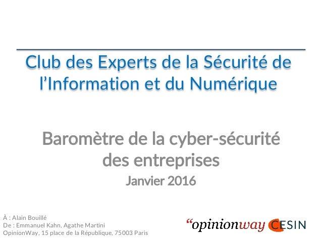 Club des Experts de la Sécurité de l'Information et du Numérique Baromètre de la cyber-sécurité des entreprises Janvier 20...