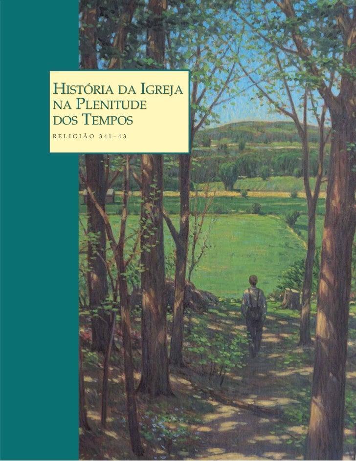 HISTÓRIA DA IGREJANA PLENITUDEDOS TEMPOSRELIGIÃO 341–43