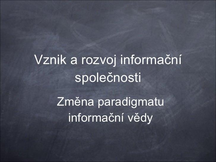 Česká republika v procesu transformace: Globalizace, informační politiky v ČR, EU a USA a odraz transformace v oblasti knihovnictví a informační vědy Slide 2