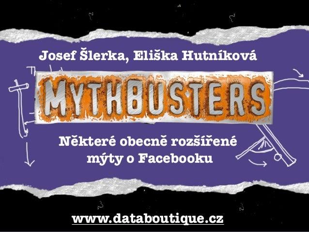 Některé obecně rozšířené  mýty o Facebooku Slide 2