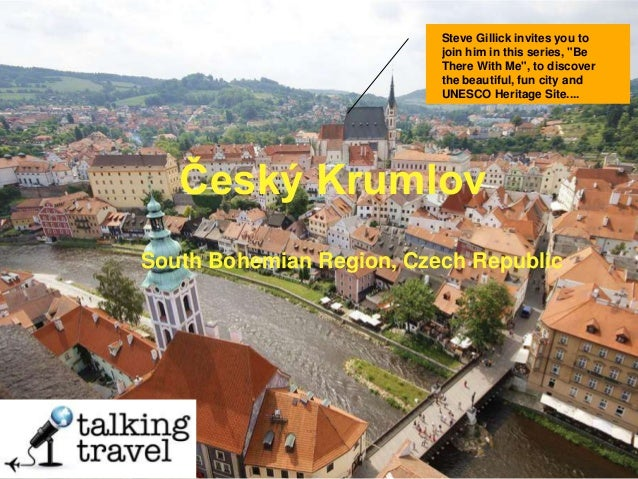 """Český Krumlov South Bohemian Region, Czech Republic Steve Gillick invites you to join him in this series, """"Be There With M..."""