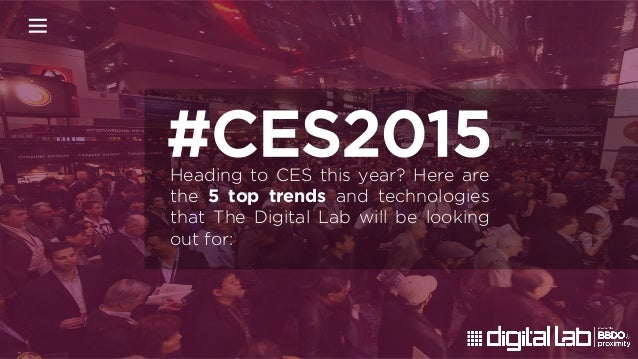#CES2015Heading to CES this year? Here are the 5 top trends and technologies that The Digital Lab will be looking out for: