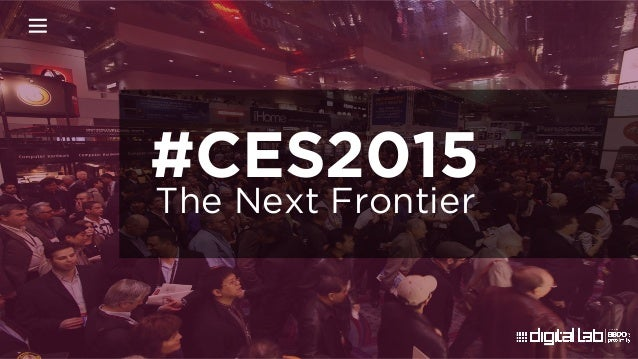 The Next Frontier #CES2015