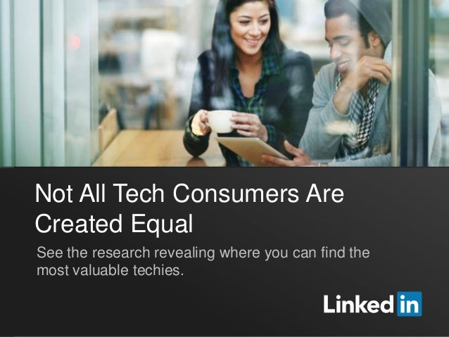 Not All Tech Consumers AreCreated EqualSee the research revealing where you can find themost valuable techies.