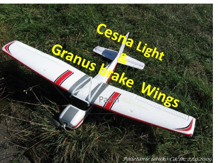 CesnaLight&GranusbrakeWings<br />Pavel<br />