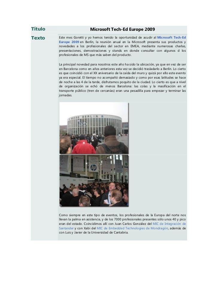 Título                        Microsoft Tech-Ed Europe 2009Texto    Este mes Goretti y yo hemos tenido la oportunidad de a...