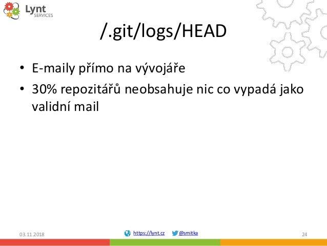 https://lynt.cz @smitka /.git/logs/HEAD • E-maily přímo na vývojáře • 30% repozitářů neobsahuje nic co vypadá jako validní...