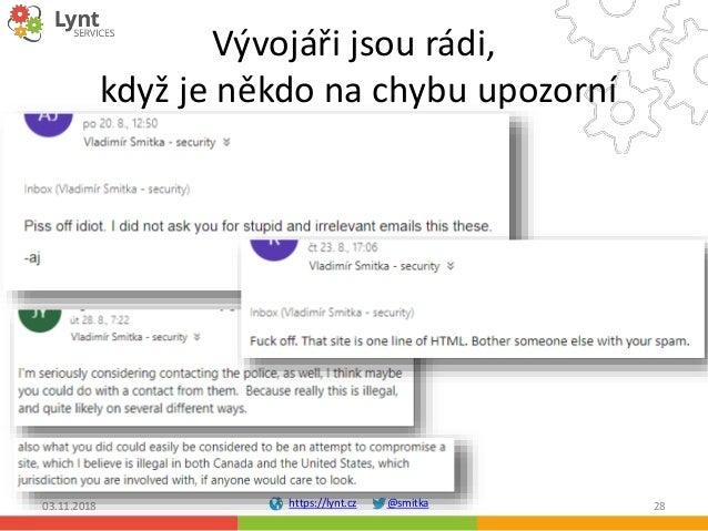 https://lynt.cz @smitka Vývojáři jsou rádi, když je někdo na chybu upozorní 03.11.2018 28