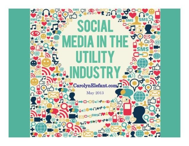 SocialMedia In theUtilityIndustryCarolynElefant.comMay 2013