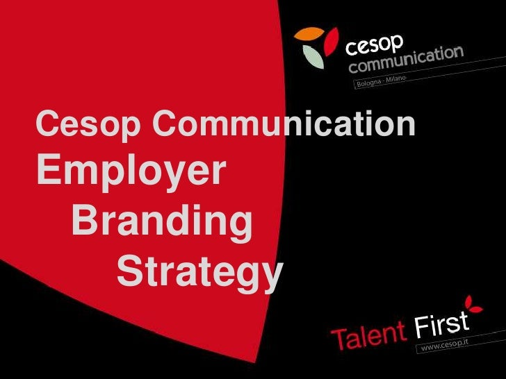 Cesop Communication<br />Employer<br />   Branding<br />       Strategy<br />