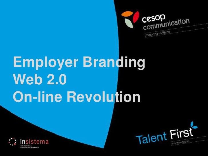 Employer Branding<br />Web 2.0<br />On-line Revolution<br />