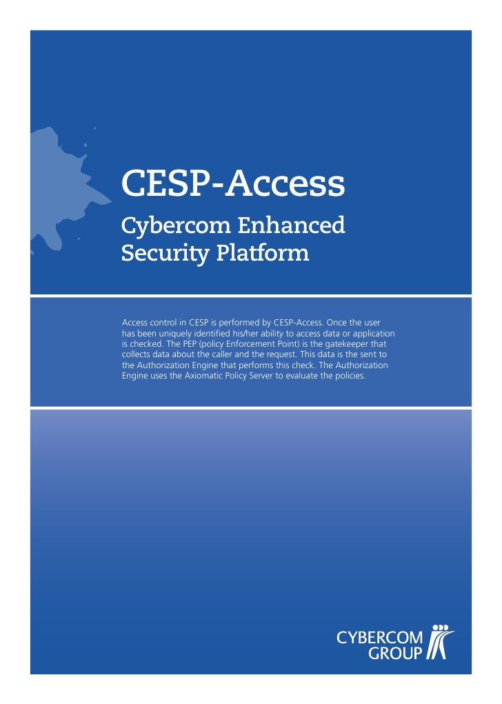 CESP-Access Cybercom Enhanced Security Platform  Access control in CESP is performed by CESP-Access. Once the user has bee...
