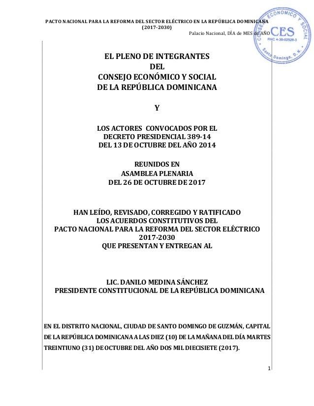 PACTO NACIONAL PARA LA REFORMA DEL SECTOR ELÉCTRICO EN LA REPÚBLICA DOMINICANA (2017-2030) Palacio Nacional, DÍA de MES de...