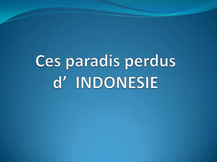 Ces paradis perdus