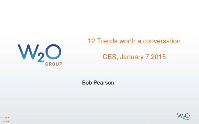 Ces 2015 Trends Presentation From W2o