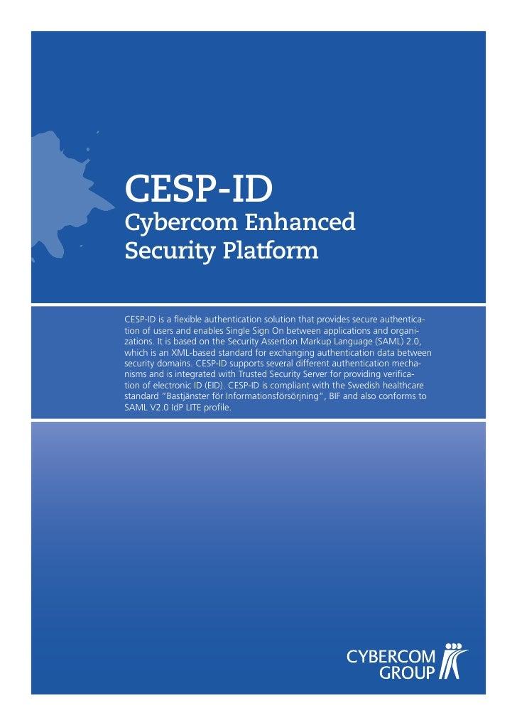 CESP-ID Cybercom Enhanced Security Platform  CESP-ID is a flexible authentication solution that provides secure authentica...