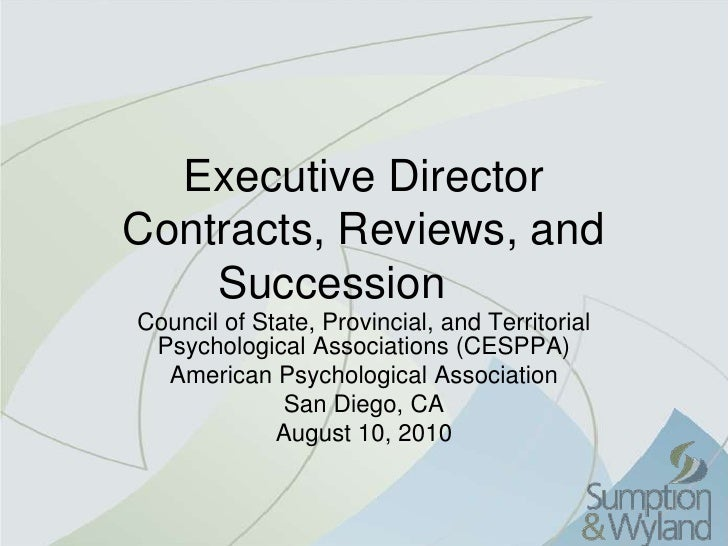 Executive Director Contracts, Reviews, and Succession	<br />Council of State, Provincial, and Territorial Psychological As...