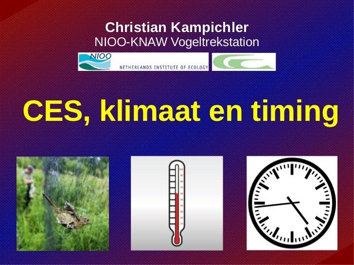 Christian Kampichler    NIOO-KNAW VogeltrekstationCES, klimaat en timing