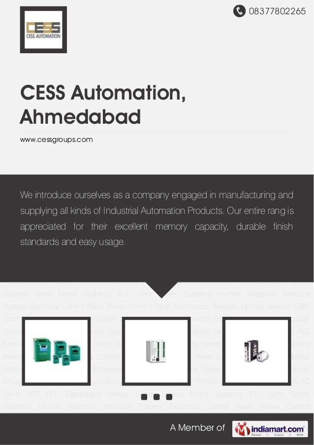 08377802265A Member ofCESS Automation,Ahmedabadwww.cessgroups.comAC Drive VFD PLC Extendable Series System Servo Motor Sys...