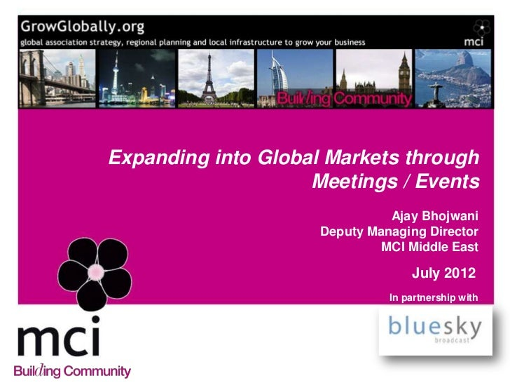 Expanding into Global Markets through                    Meetings / Events                               Ajay Bhojwani    ...