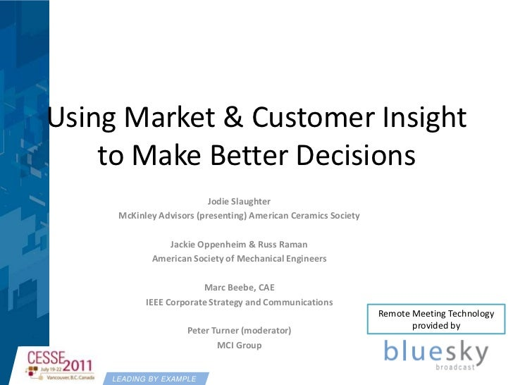 Using Market & Customer Insight to Make Better Decisions<br />Jodie Slaughter<br />McKinley Advisors (presenting) American...