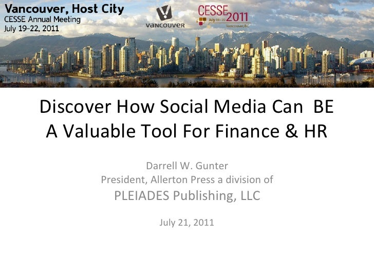 Discover How Social Media Can  BE  A Valuable Tool For Finance & HR                     Darrel...