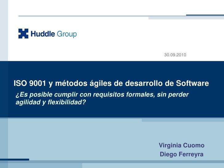 ISO 9001 y métodos ágiles de desarrollo de Software<br />¿Es posible cumplir con requisitos formales, sin perder agilidad ...