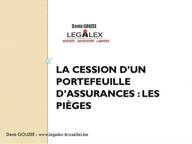 LA CESSION D'UN                       PORTEFEUILLE                       D'ASSURANCES : LES                       PIÈGESDe...