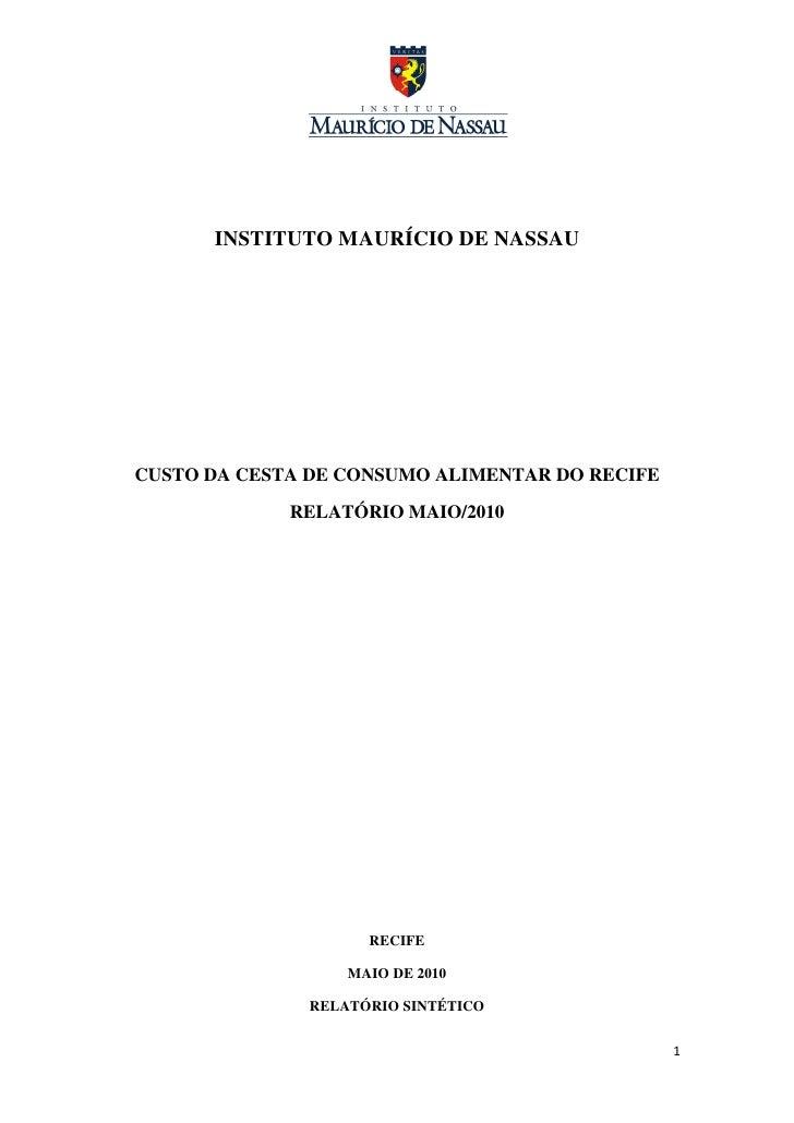 INSTITUTO MAURÍCIO DE NASSAU     CUSTO DA CESTA DE CONSUMO ALIMENTAR DO RECIFE               RELATÓRIO MAIO/2010          ...