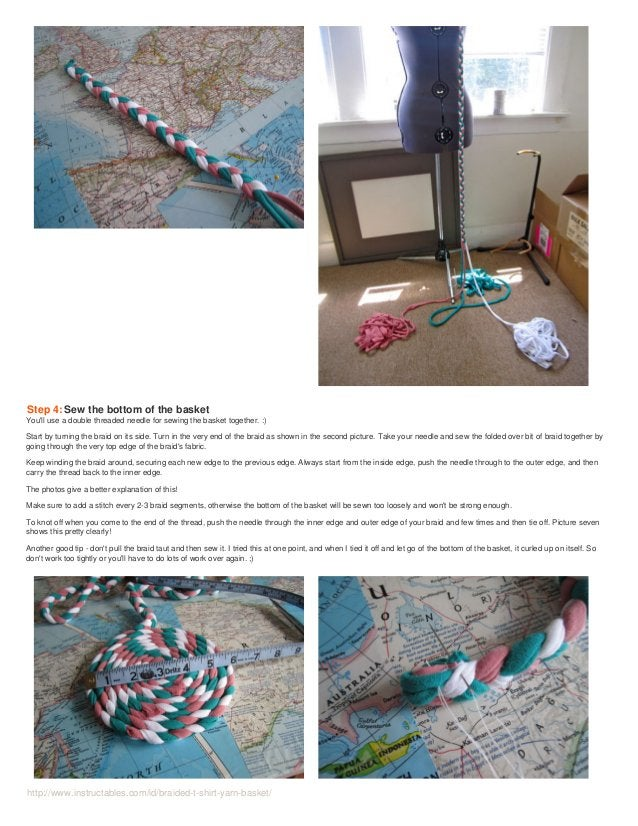 http://www.instructables.com/id/braided-t-shirt-yarn-basket/ Step 4: Sew the bottom of the basket You'll use a double thre...