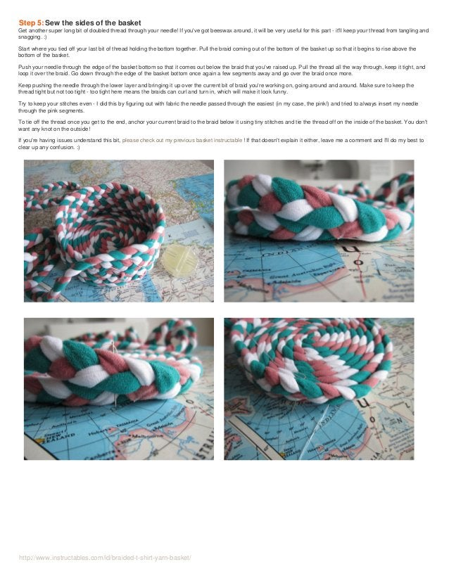 http://www.instructables.com/id/braided-t-shirt-yarn-basket/ Step 5: Sew the sides of the basket Get another super long bi...