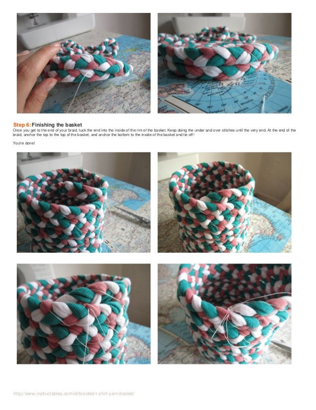 http://www.instructables.com/id/braided-t-shirt-yarn-basket/ Step 6: Finishing the basket Once you get to the end of your ...