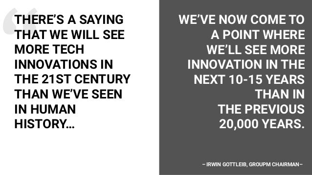 AKIA mitchell GLOBAL director of innovation, Y&R We're entering into another, more accelerated pace of innovation in techn...
