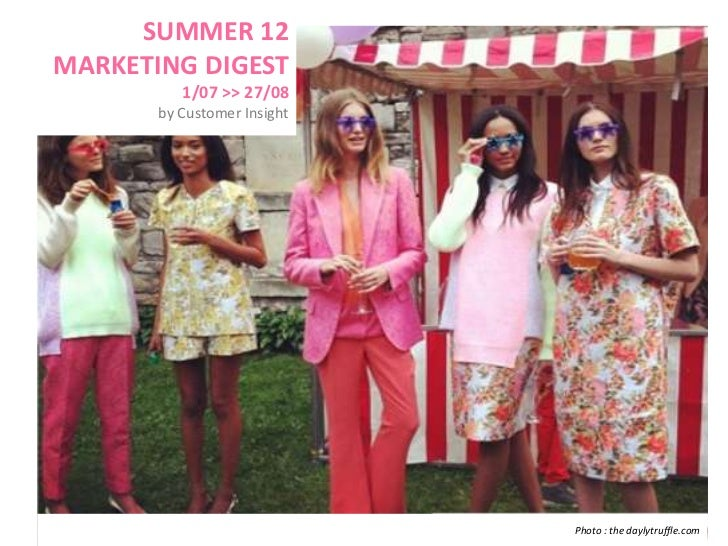 SUMMER 12MARKETING DIGEST          1/07 >> 27/08       by Customer Insight                             Photo : the daylytr...