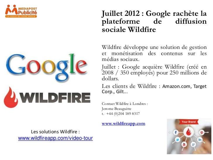 Juillet 2012 : Google rachète la                                 plateforme      de     diffusion                         ...