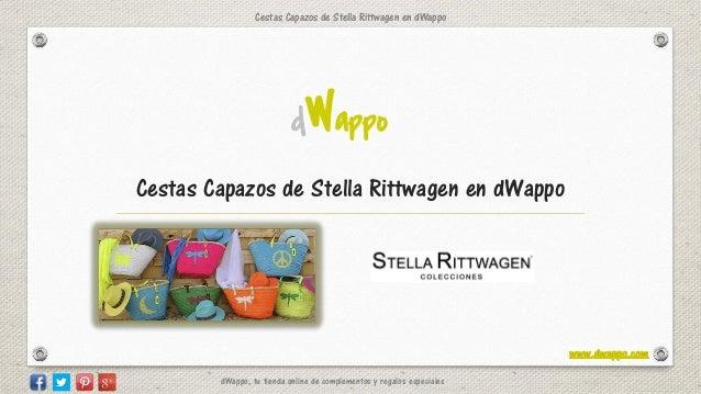Cestas Capazos de Stella Rittwagen en dWappo dWappo dWappo, tu tienda online de complementos y regalos especiales Cestas C...