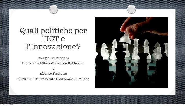 Quali politiche per                                l'ICT e                           l'Innovazione?                       ...
